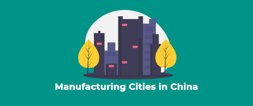 MANUFACTURING CITIES IN CHINA