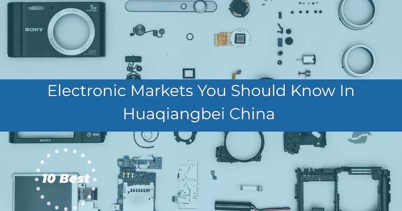 huaqiangbei electronic markets