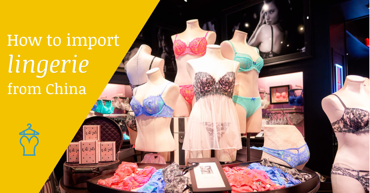 How to import lingerie from China